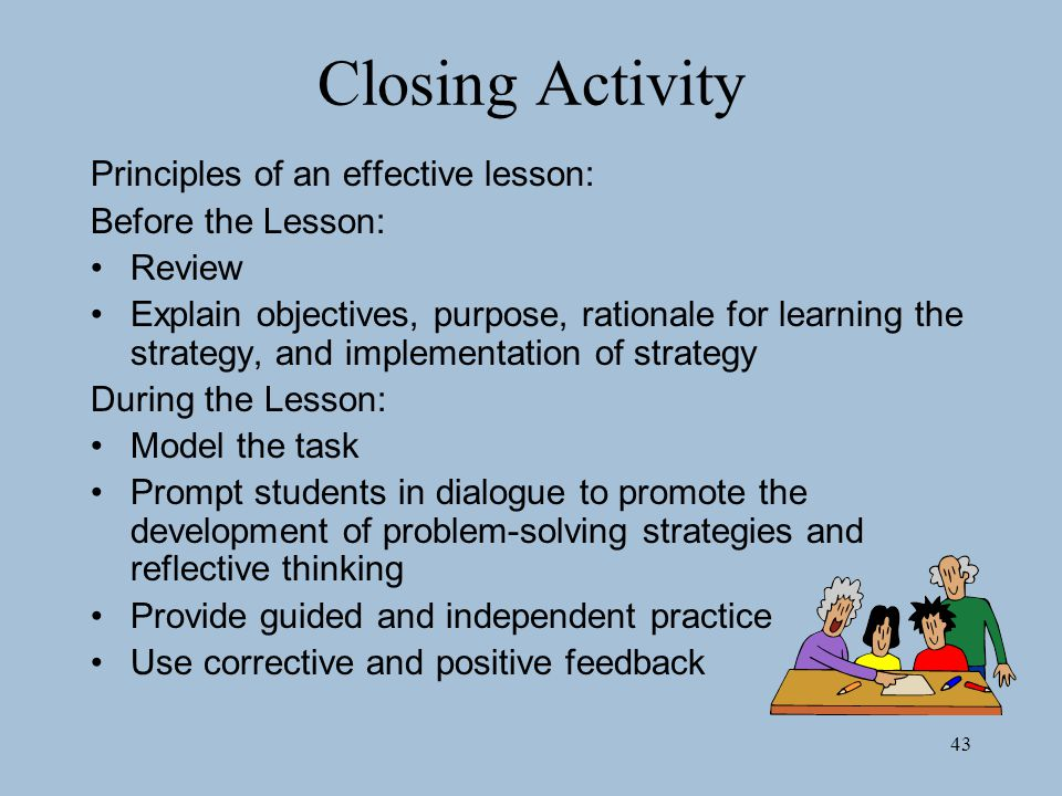 Closing Activity Principles of an effective lesson: Before the Lesson: