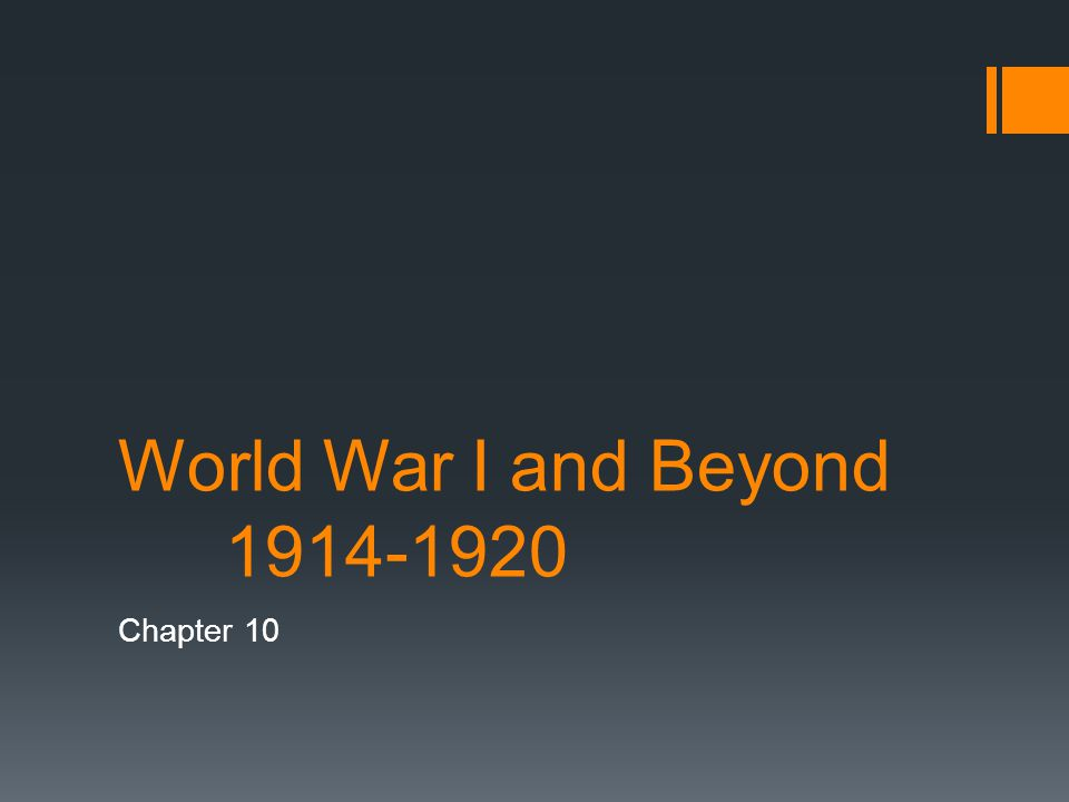 World War I and Beyond 1914-1920 Chapter 10
