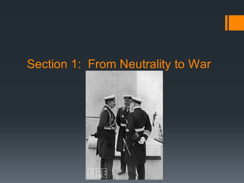 Section 1: From Neutrality to War