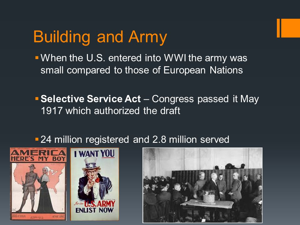 Building and Army When the U.S. entered into WWI the army was small compared to those of European Nations.