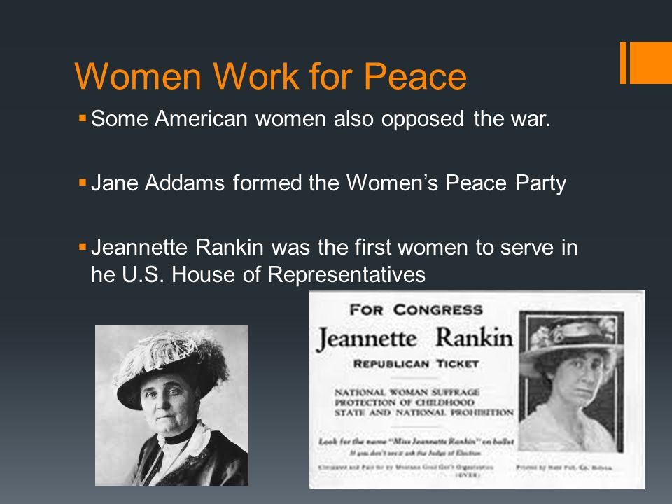 Women Work for Peace Some American women also opposed the war.