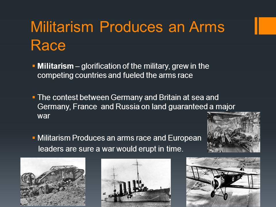 Militarism Produces an Arms Race