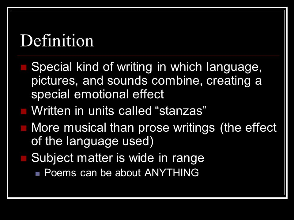 Definition Special kind of writing in which language, pictures, and sounds combine, creating a special emotional effect.