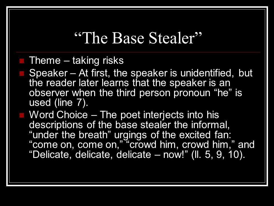 The Base Stealer Theme – taking risks