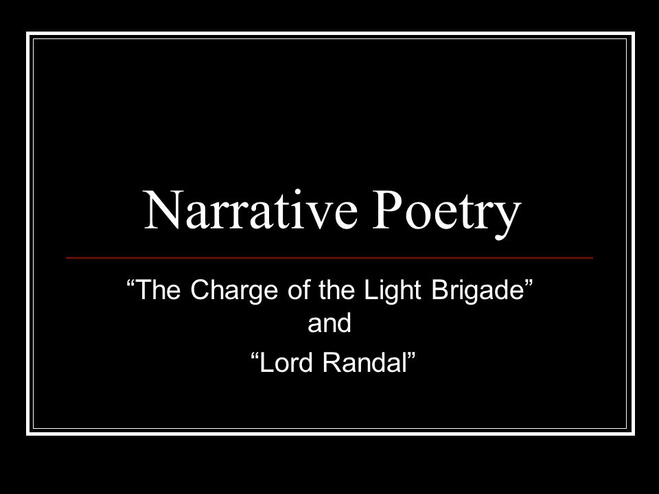 The Charge of the Light Brigade and Lord Randal