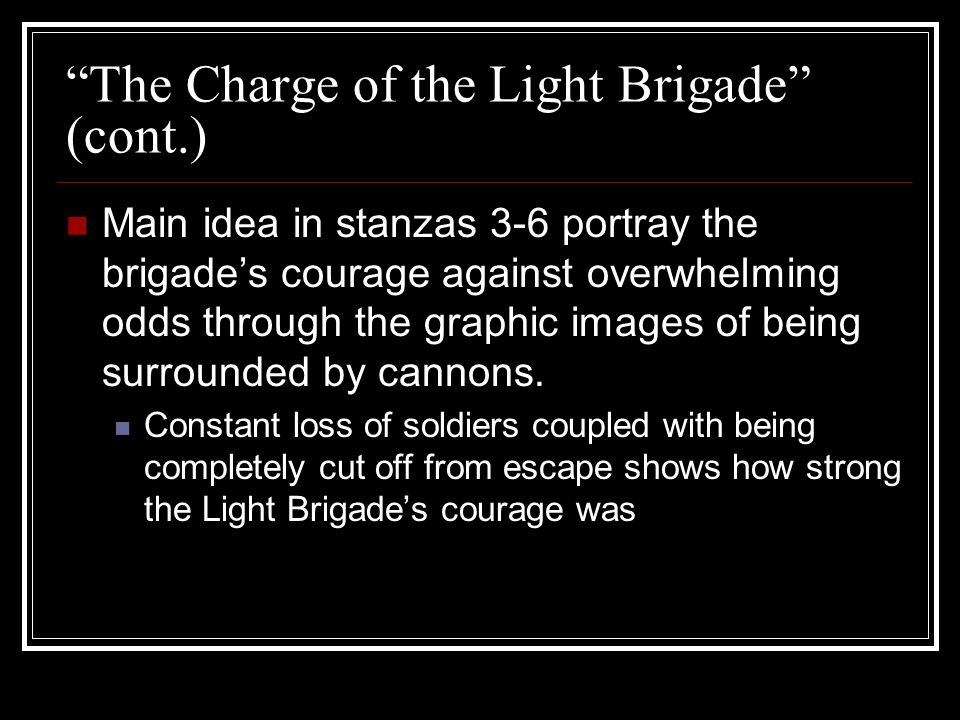 The Charge of the Light Brigade (cont.)