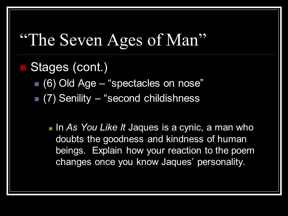 The Seven Ages of Man Stages (cont.)