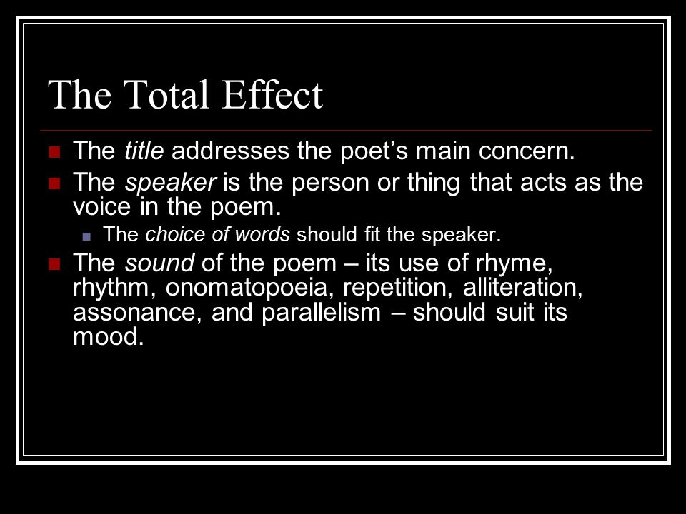 The Total Effect The title addresses the poet's main concern.