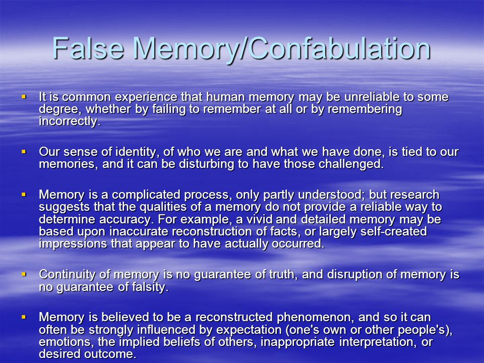 False Memory/Confabulation