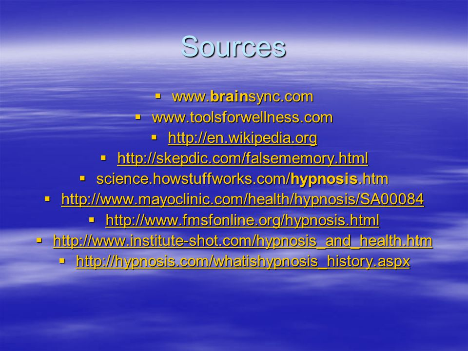 Sources www.brainsync.com www.toolsforwellness.com