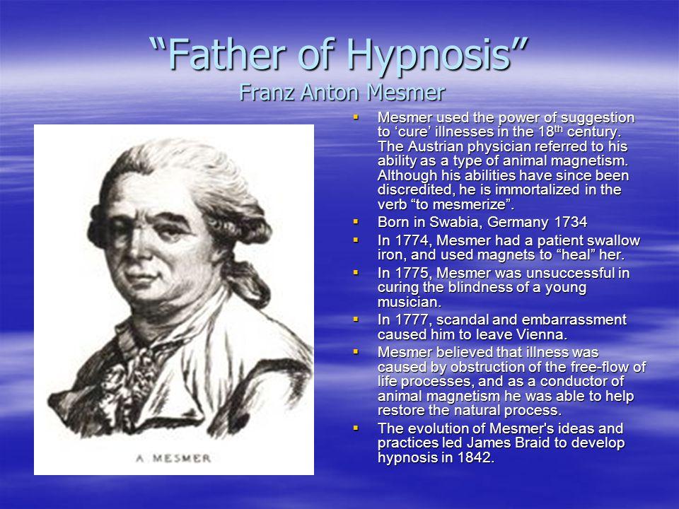 Father of Hypnosis Franz Anton Mesmer