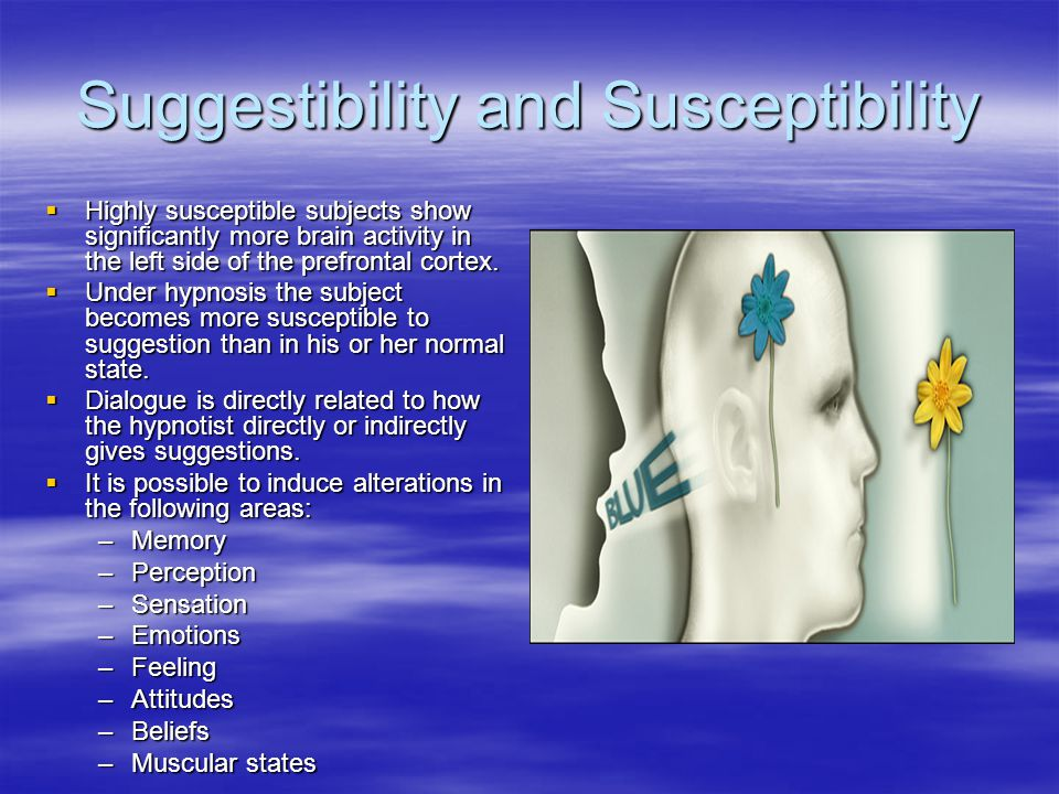 Suggestibility and Susceptibility