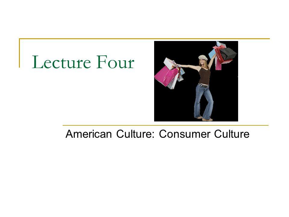 American Culture: Consumer Culture