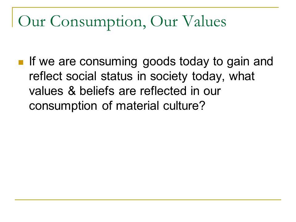 Our Consumption, Our Values