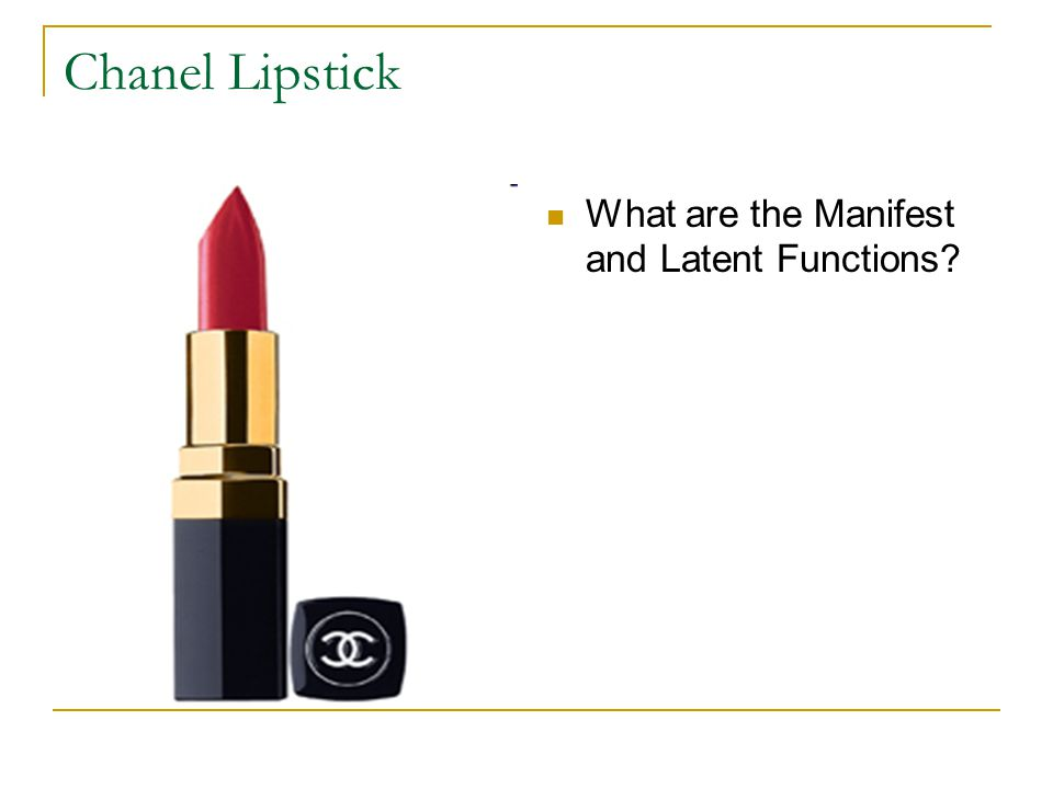 Chanel Lipstick What are the Manifest and Latent Functions