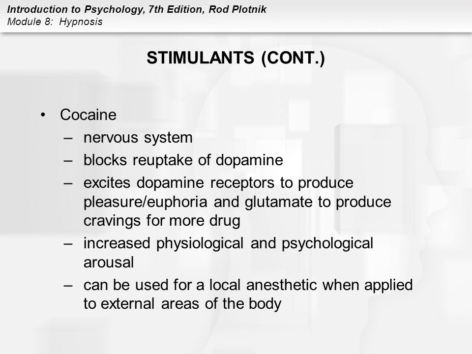 STIMULANTS (CONT.) Cocaine nervous system blocks reuptake of dopamine