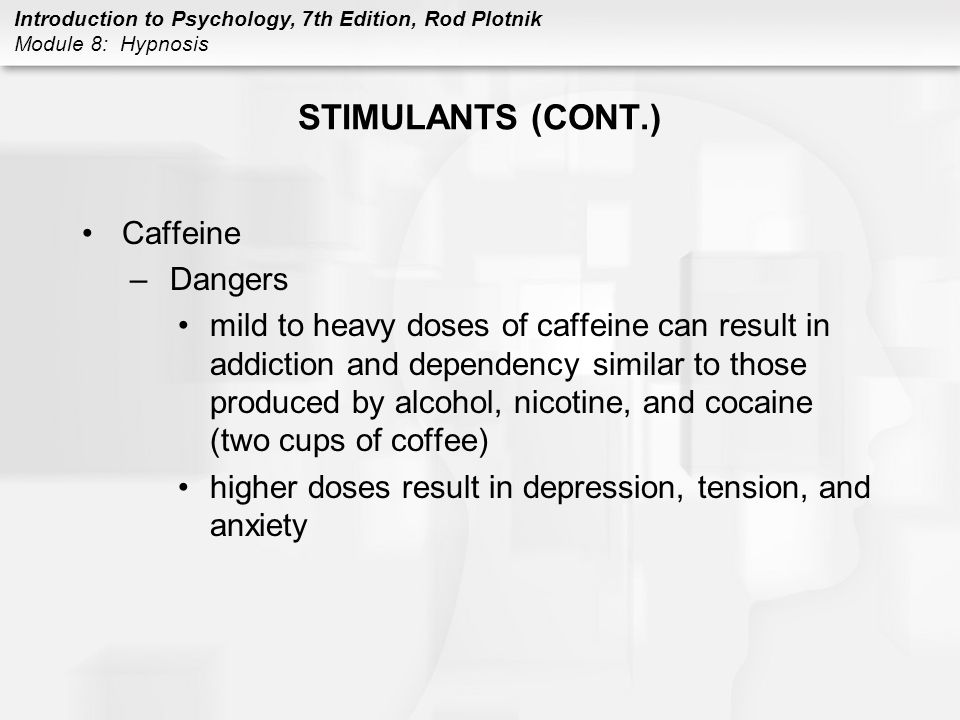 STIMULANTS (CONT.) Caffeine Dangers