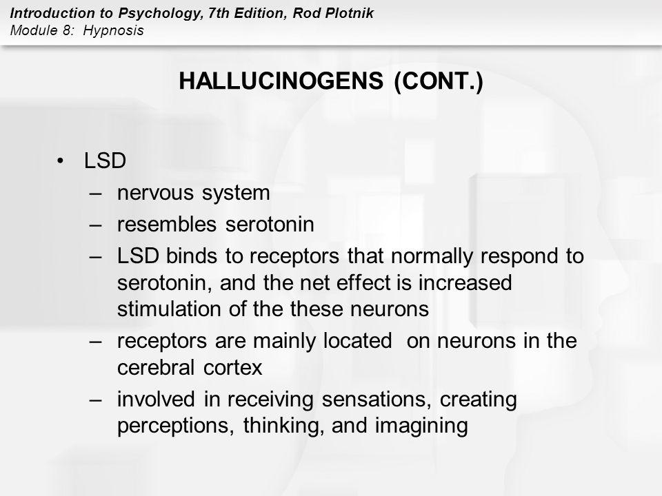 HALLUCINOGENS (CONT.) LSD nervous system resembles serotonin