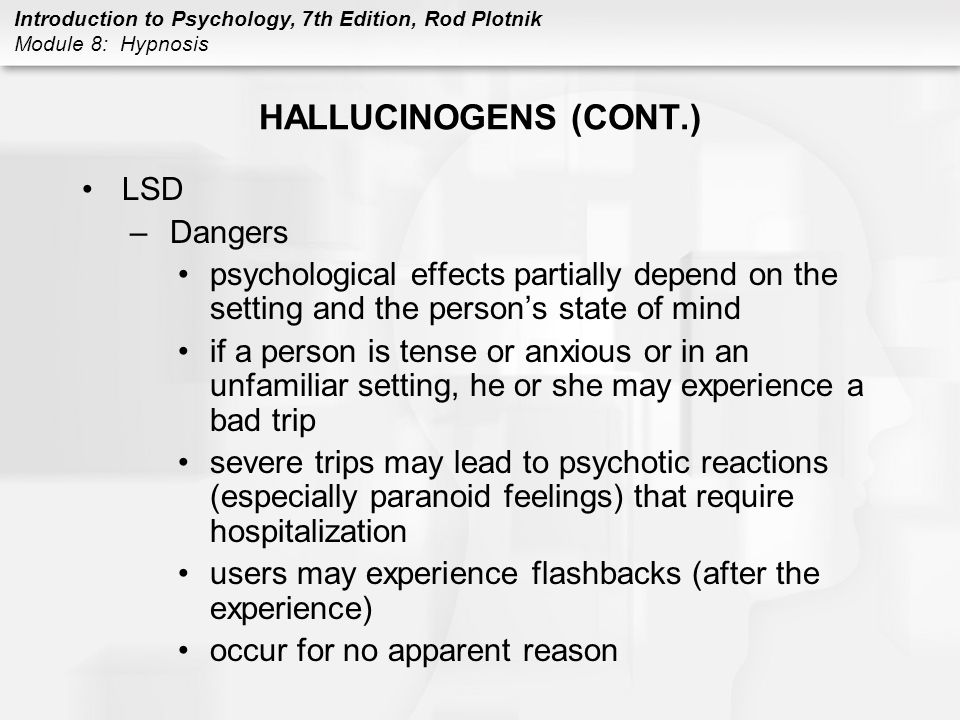 HALLUCINOGENS (CONT.) LSD Dangers