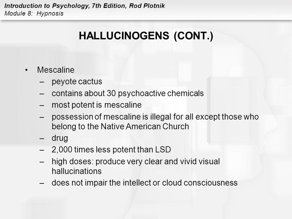 HALLUCINOGENS (CONT.) Mescaline peyote cactus