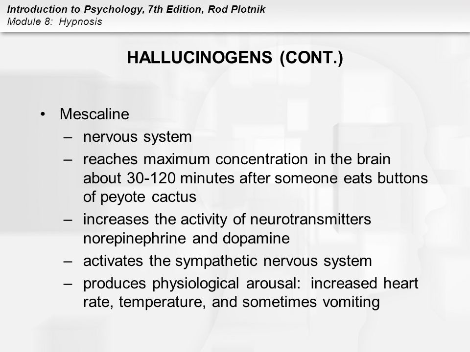HALLUCINOGENS (CONT.) Mescaline nervous system