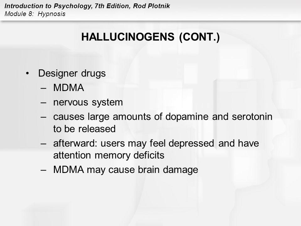 HALLUCINOGENS (CONT.) Designer drugs MDMA nervous system