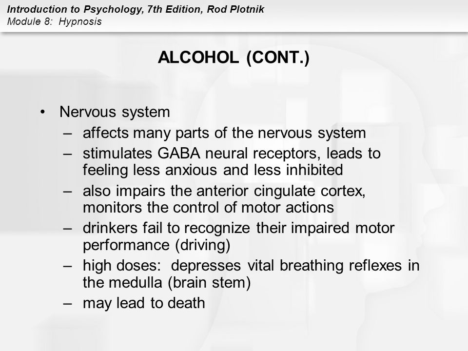 ALCOHOL (CONT.) Nervous system