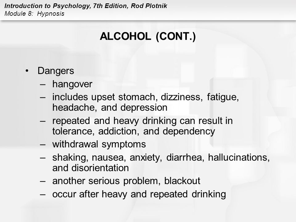 ALCOHOL (CONT.) Dangers hangover
