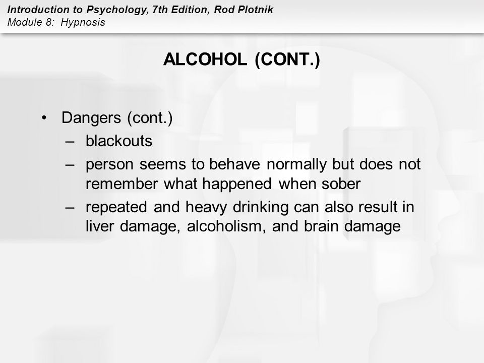 ALCOHOL (CONT.) Dangers (cont.) blackouts