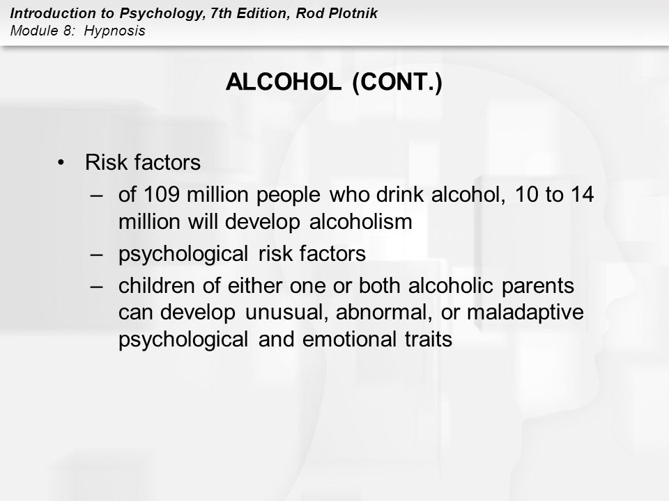 ALCOHOL (CONT.) Risk factors