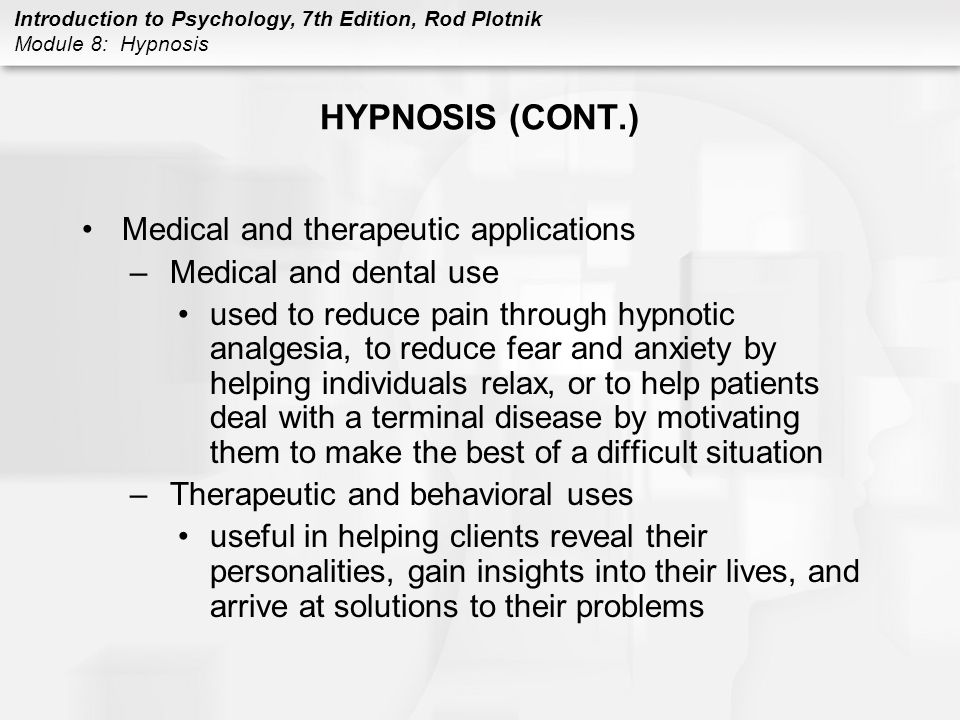 HYPNOSIS (CONT.) Medical and therapeutic applications