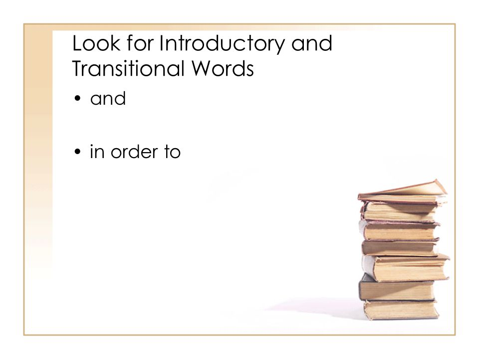 Look for Introductory and Transitional Words