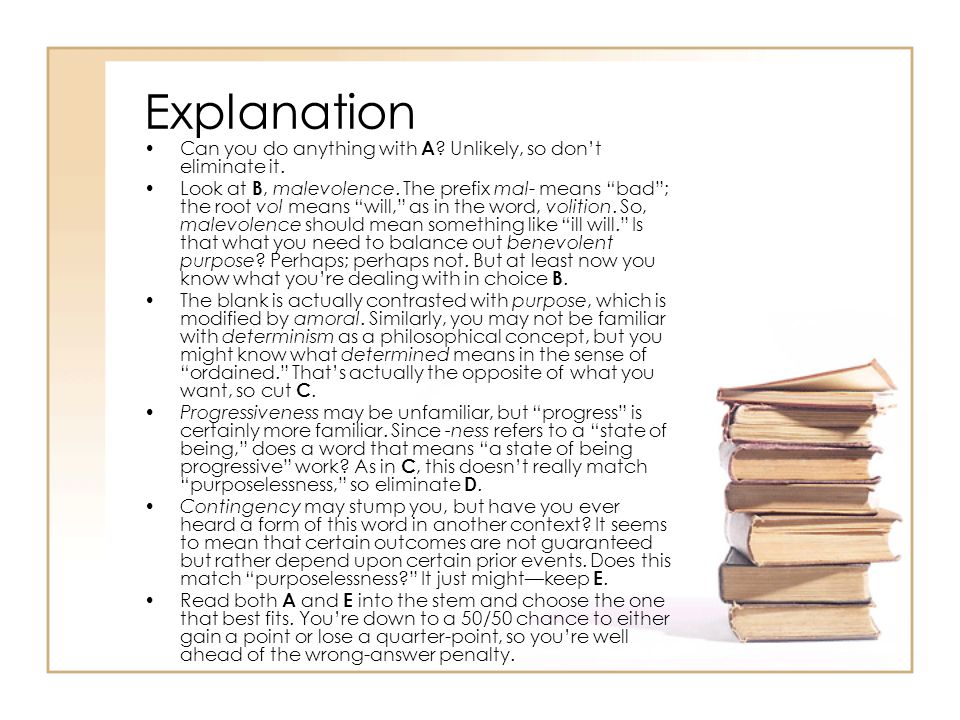 Explanation Can you do anything with A Unlikely, so don't eliminate it.