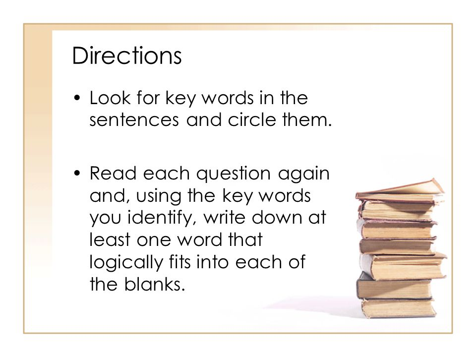 Directions Look for key words in the sentences and circle them.