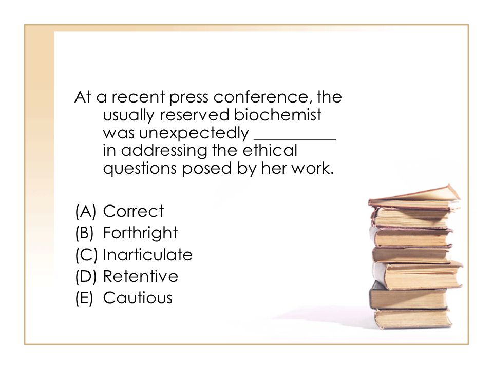 At a recent press conference, the usually reserved biochemist was unexpectedly __________ in addressing the ethical questions posed by her work.