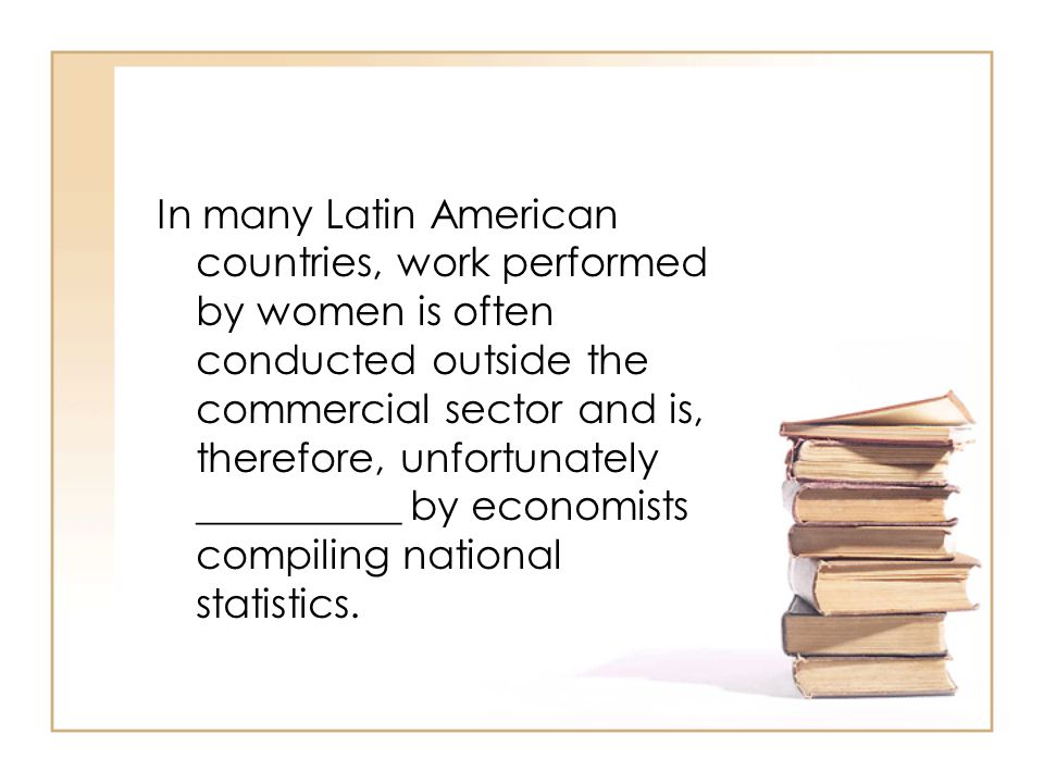 In many Latin American countries, work performed by women is often conducted outside the commercial sector and is, therefore, unfortunately __________ by economists compiling national statistics.