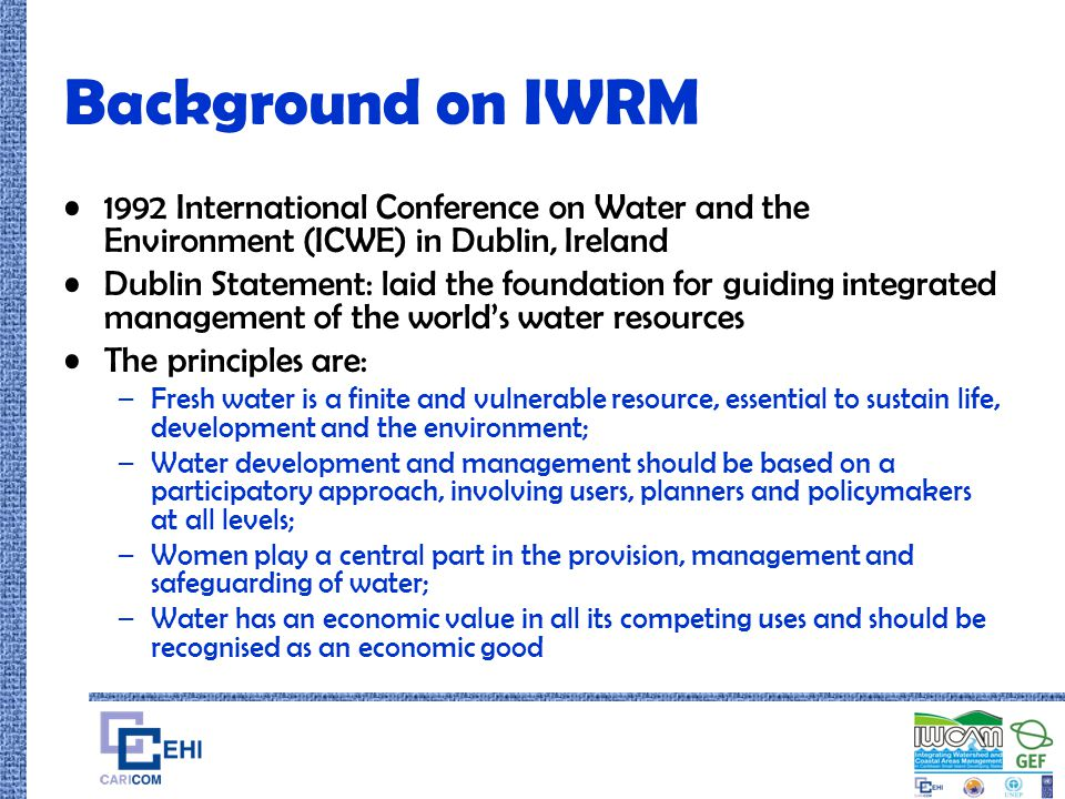 Background on IWRM 1992 International Conference on Water and the Environment (ICWE) in Dublin, Ireland.