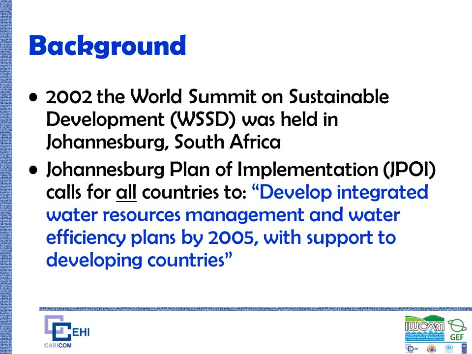 Background 2002 the World Summit on Sustainable Development (WSSD) was held in Johannesburg, South Africa.