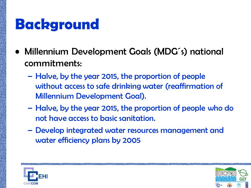 Background Millennium Development Goals (MDG´s) national commitments: