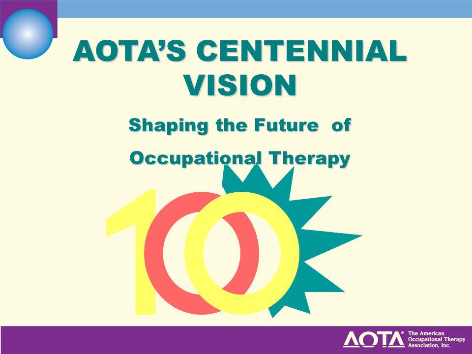 AOTA'S CENTENNIAL VISION