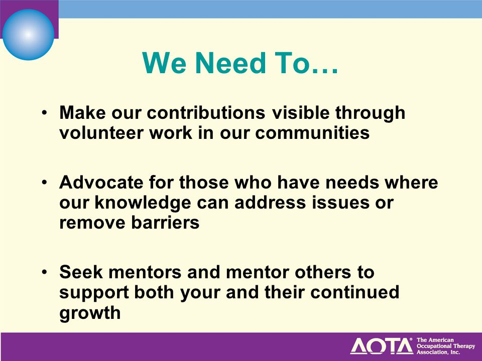 We Need To… Make our contributions visible through volunteer work in our communities.