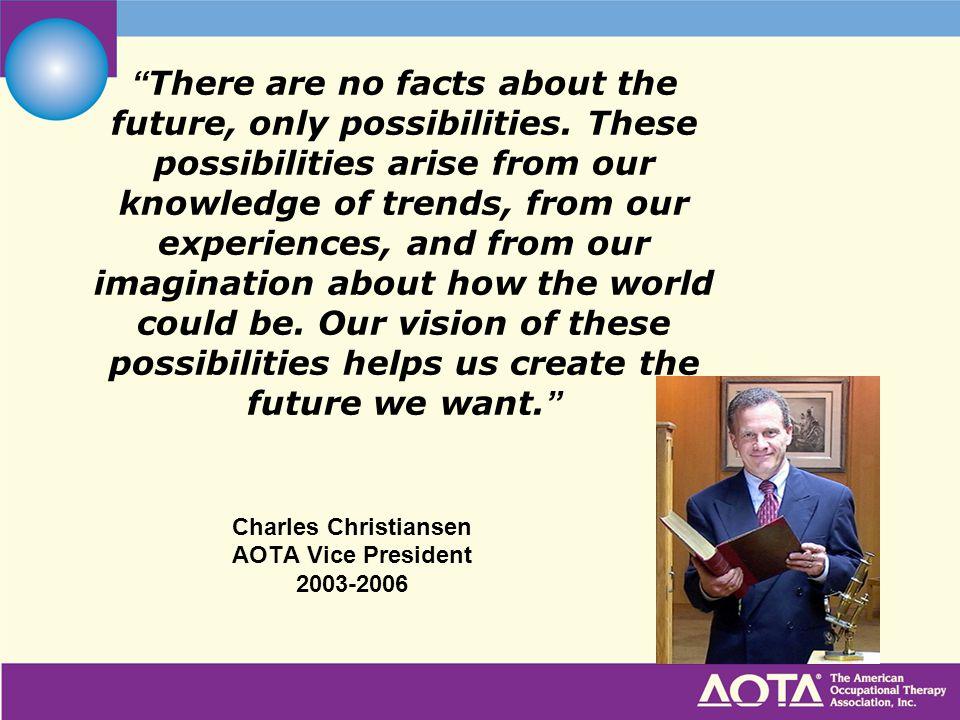 Charles Christiansen AOTA Vice President 2003-2006