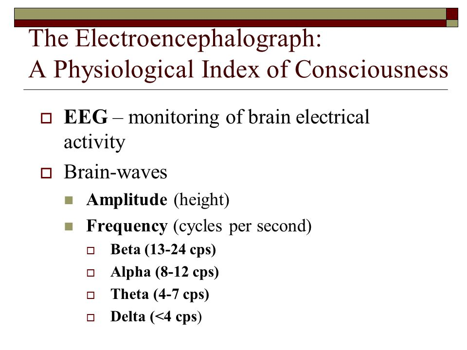 The Electroencephalograph: A Physiological Index of Consciousness