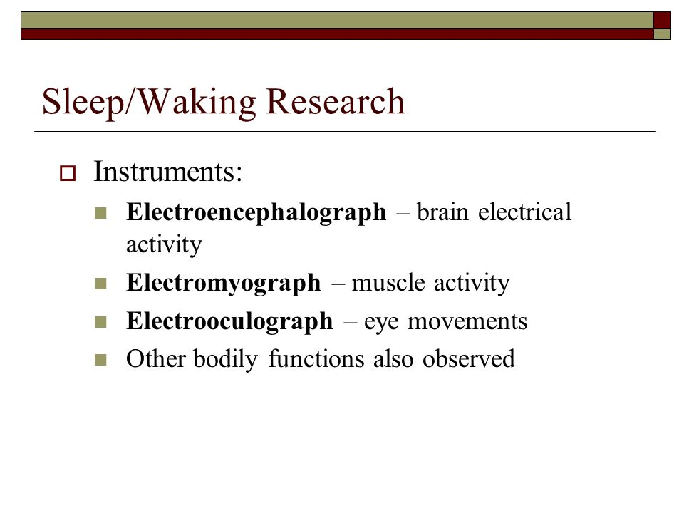 Sleep/Waking Research