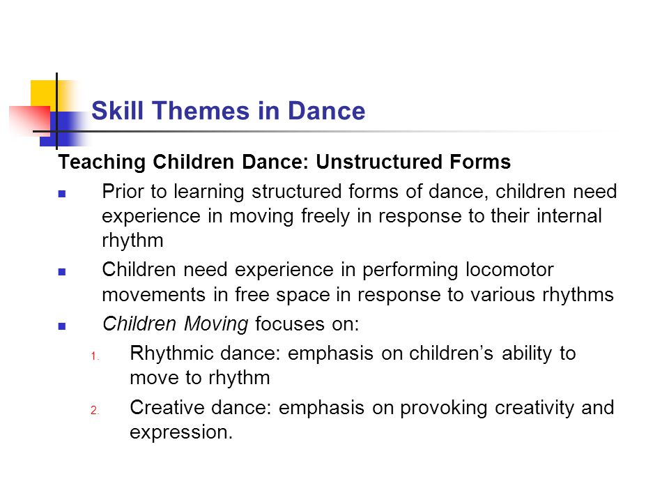 Skill Themes in Dance Teaching Children Dance: Unstructured Forms
