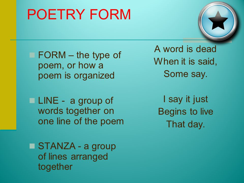 POETRY FORM A word is dead When it is said,
