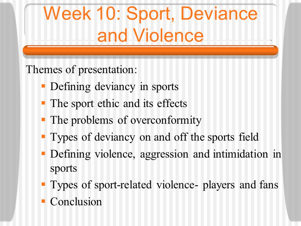 Week 10: Sport, Deviance and Violence