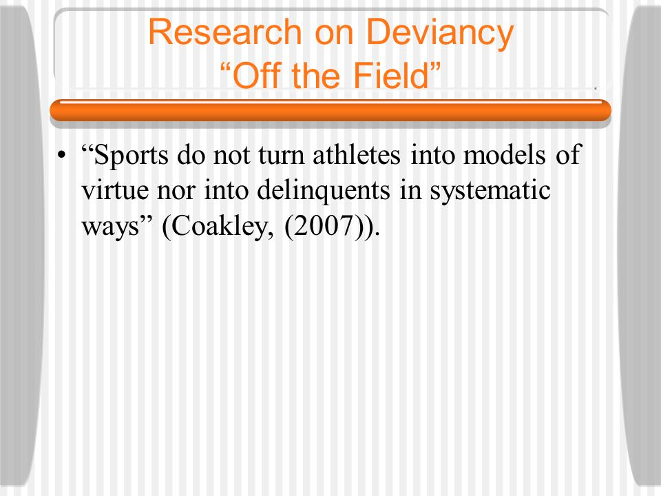 Research on Deviancy Off the Field