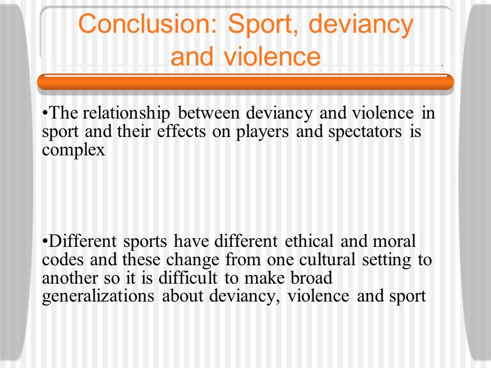 Conclusion: Sport, deviancy and violence