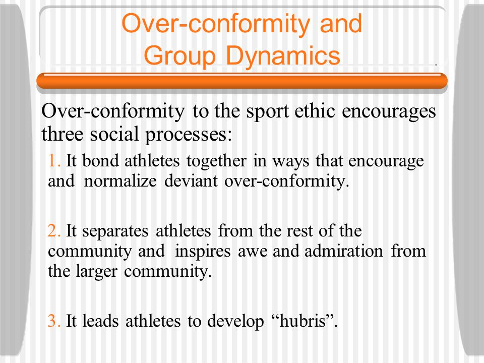 Over-conformity and Group Dynamics
